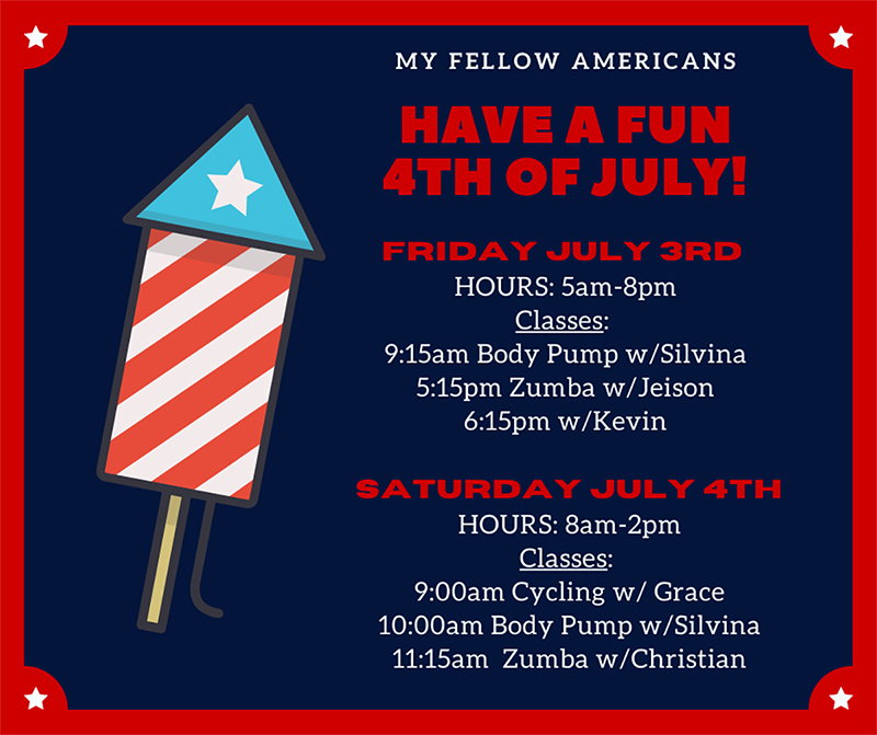 4th of July Holiday Hours and Classes